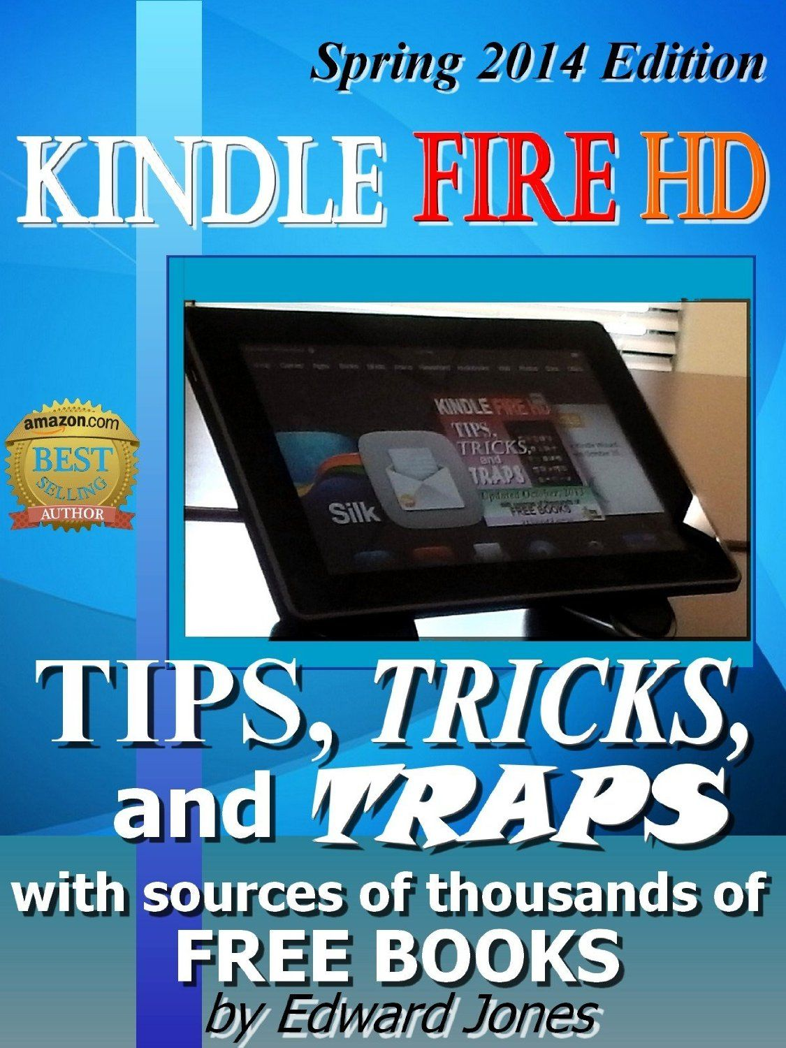 Kindle Fire Hd Tips Tricks And Traps A How To Tutorial For The Kindle Fire Hd By Edward Jones 1 20 Kindle Fire Kindle Fire Hd Kindle
