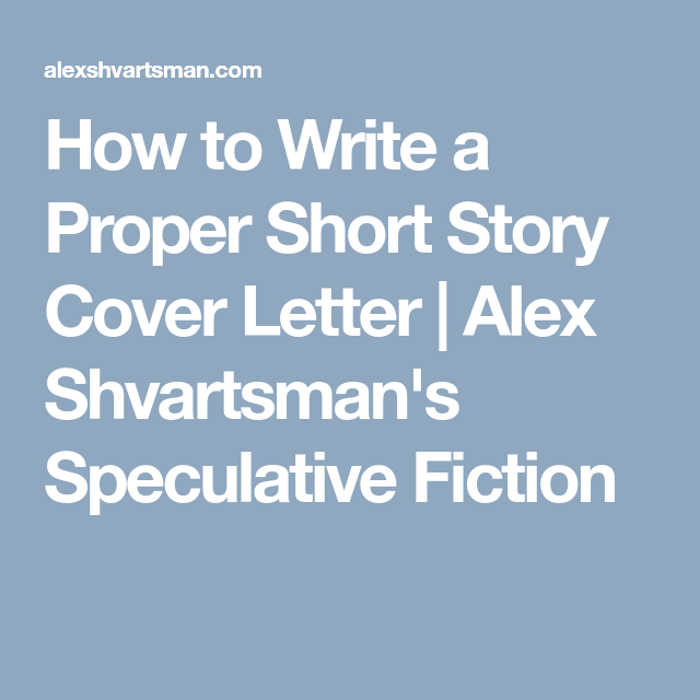 How To Write A Proper Short Story Cover Letter  Alex ShvartsmanS