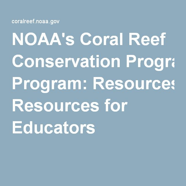 NOAA's Coral Reef Conservation Program: Resources for Educators