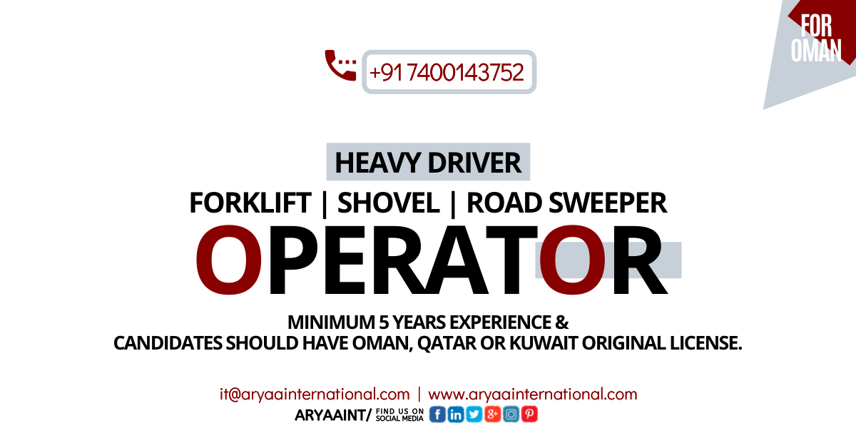 Urgent Requirement For Oman Heavy Driver Forklift Shovel