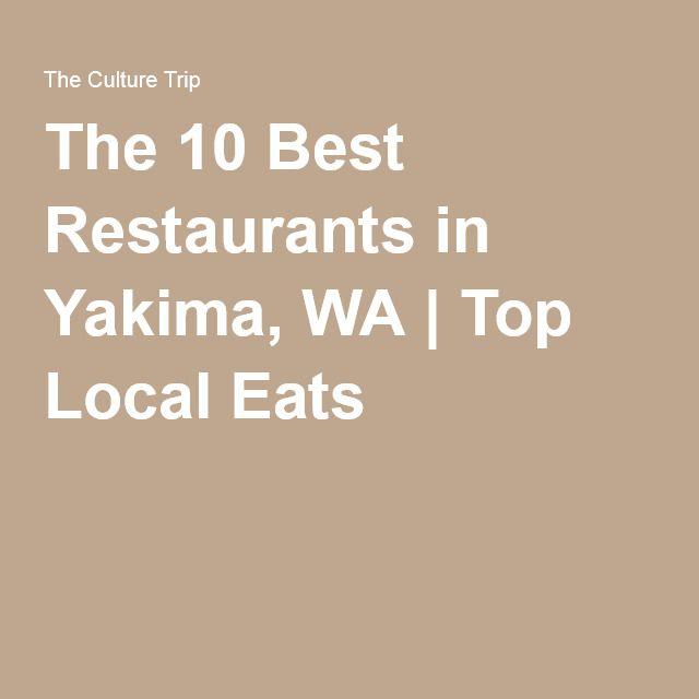 The 10 Best Restaurants In Yakima Washington Best Restaurants In Philadelphia Yakima Washington Wine Country
