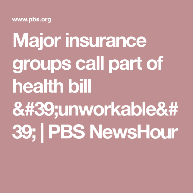 Major Insurance Groups Call Part Of Health Bill Unworkable With