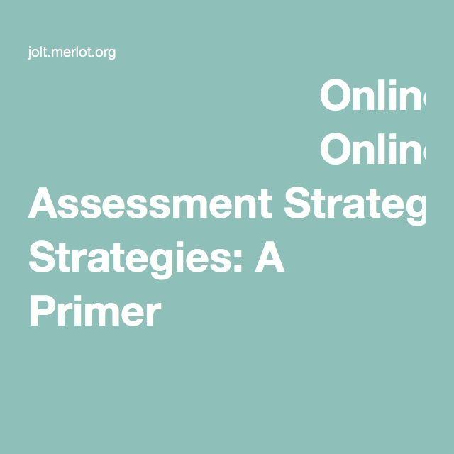 Online Assessment Strategies A Primer Education Pinterest