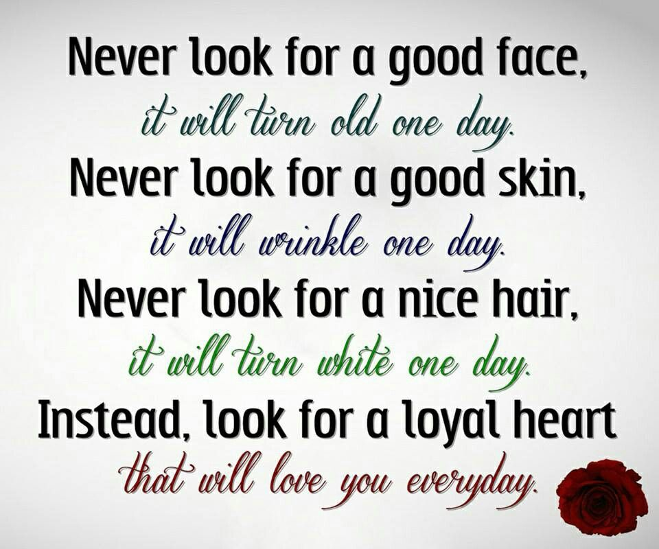Never Look For A Good Face Loyalty Quotes Amazing Quotes Quotes About Everything