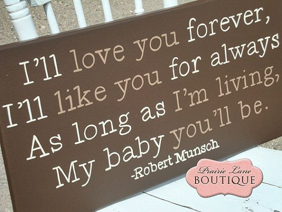 """Quote from a favorite childhood book """"Love You Forever ..."""
