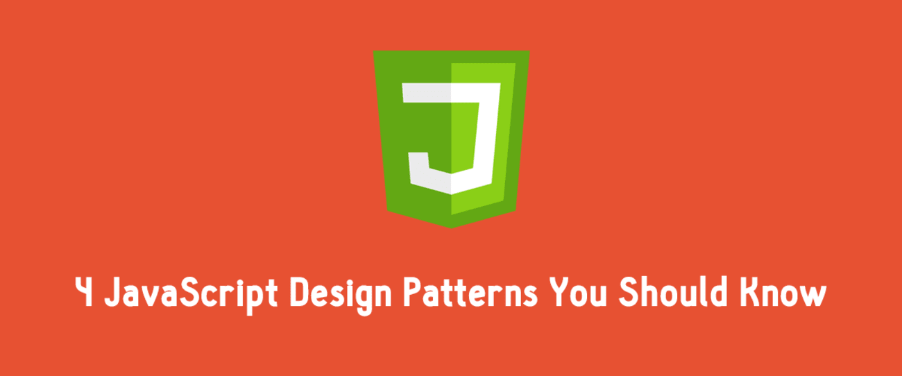4 Javascript Design Patterns You Should Know With Images