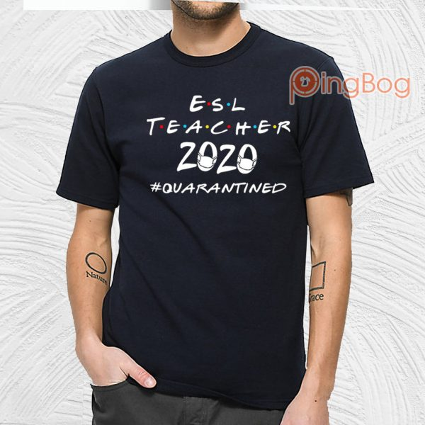 Esl teacher 2020 #quarantined T-shirt - cheerlis
