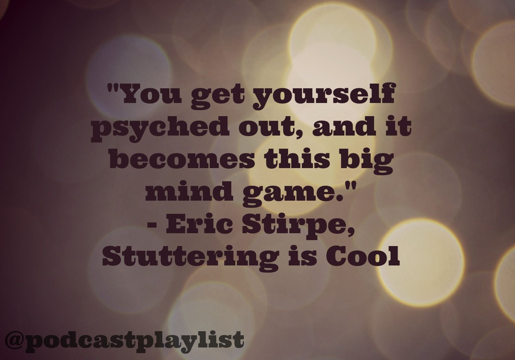 Stuttering quotes, Eric Stirpe, Stuttering is Cool, Podcast Playlist CBC