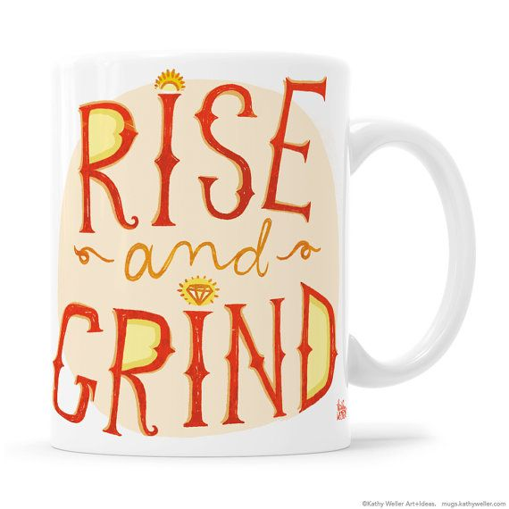 Rise and Grind Mug Girl Boss Boss Lady Gift For by kathywellerart