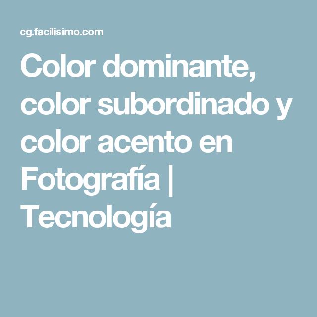 Color dominante, color subordinado y color acento en Fotografía ...