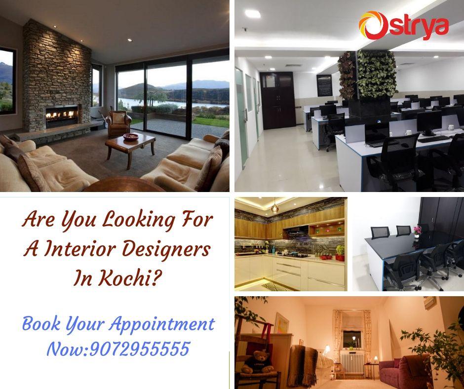 Ostrya Is The Top Interior Designers In Kochi We Design Creative Home Interiors C Interior Design Companies Commercial Interiors Interior Designers