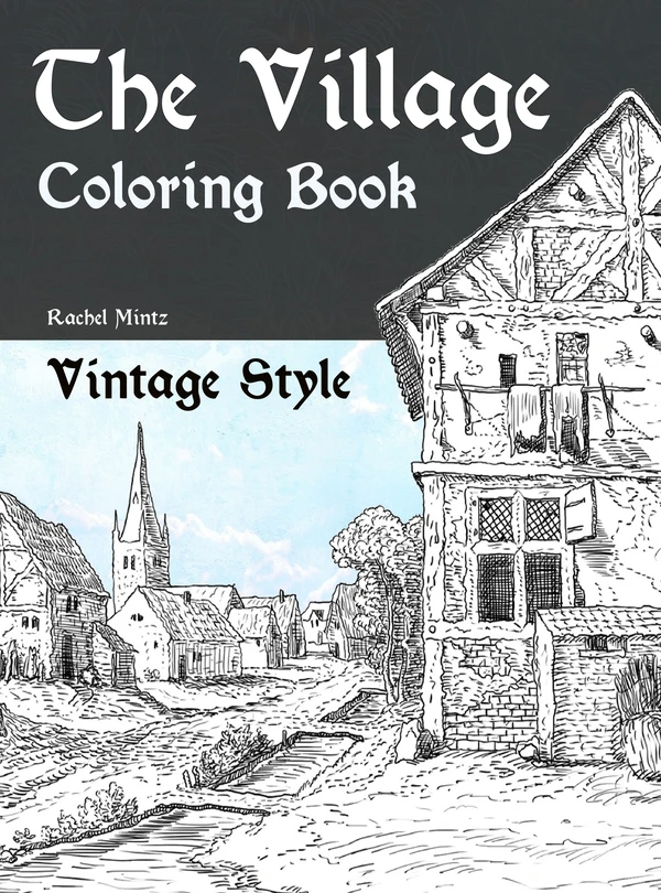The Village 50 Vintage Grayscale Rural Landscapes Old Rusty Houses Coloring Pdf Book Grayscale Coloring Books Coloring Books Grayscale