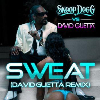 Sweat by Snoop Dogg vs David Guetta (EP remix)
