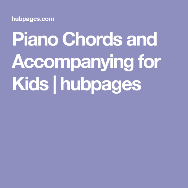 Piano Chords And Accompanying For Kids Pianos Piano Sheet Music