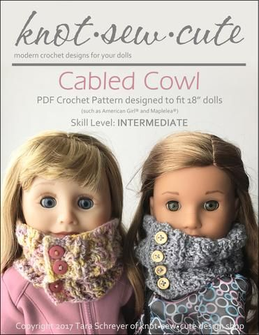 Cabled Cowl 18 Doll Crochet Pattern Spotlight Cable Cowl And Dolls