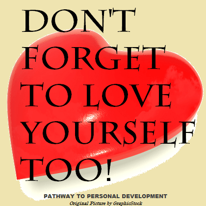 Don't Forget To Love Yourself Too! #p2pdevelopment