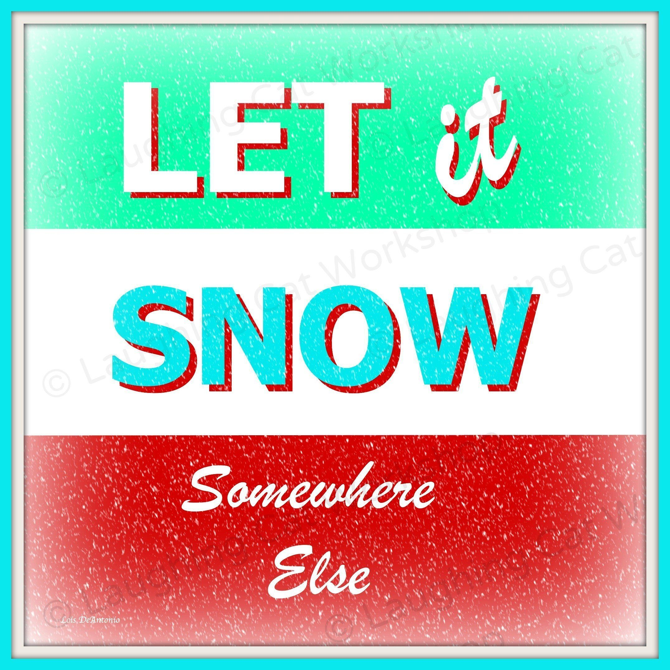 Snowing christmas decoration let it snow - Funny Holiday Decor Funny Christmas Decor Let It Snow Somewhere Else Funny Snow