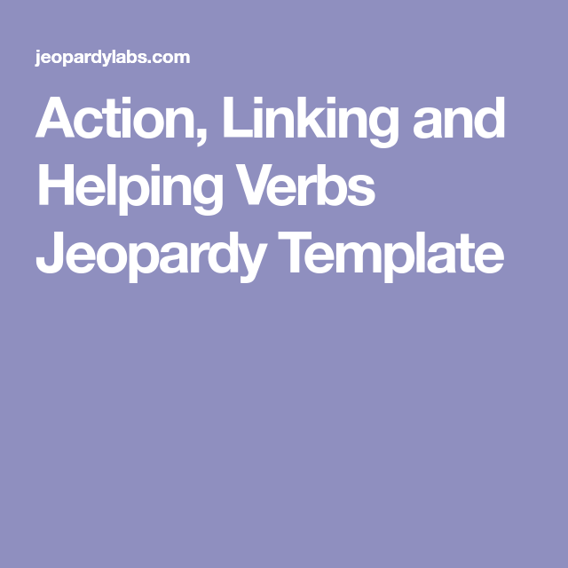 Action Linking And Helping Verbs Jeopardy Template School