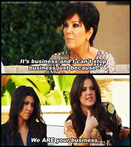 Keeping Up With The Kardashians Kardashian Funny Quotes Kardashian Funny Kardashian Memes