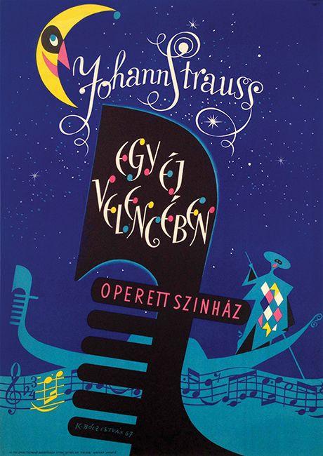 Johann Strauss: A Night in Venice (Köpeczi Bócz István, 1967) - get this beautiful theatre poster at our auction on December 8: http://budapestposter.com/upload/angol_tanulm_kat_2014.pdf