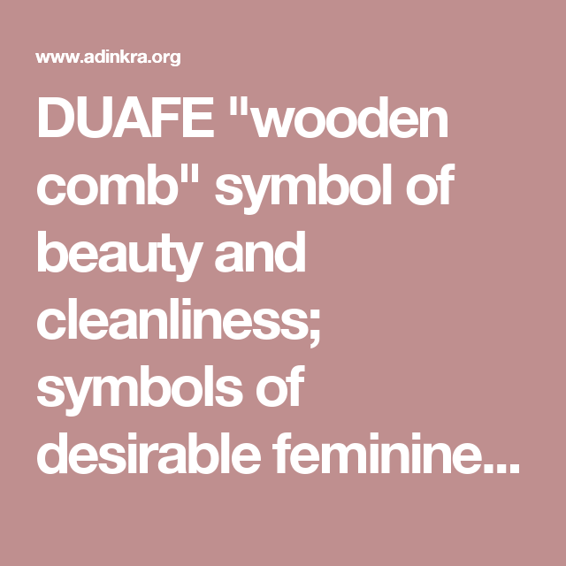 Duafe Wooden Comb Symbol Of Beauty And Cleanliness Symbols Of