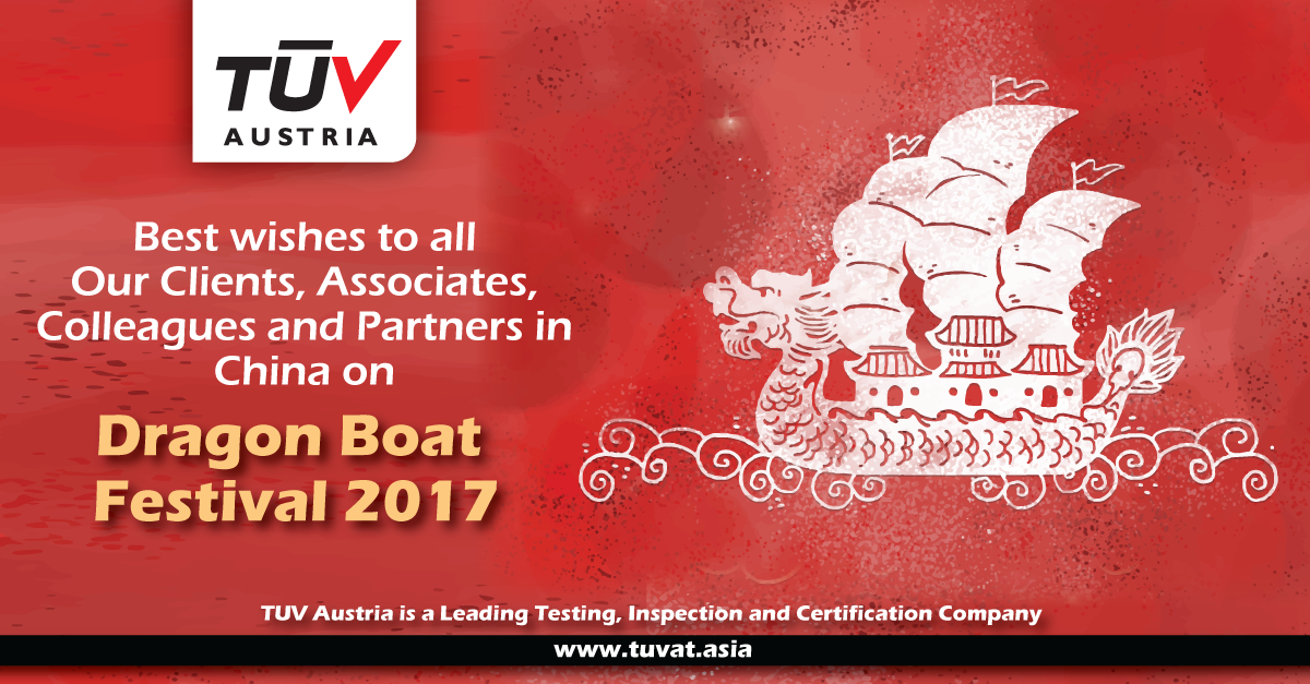 Best Wishes on Dragon Boat Festival 2017. TUV Austria is a Leading ...