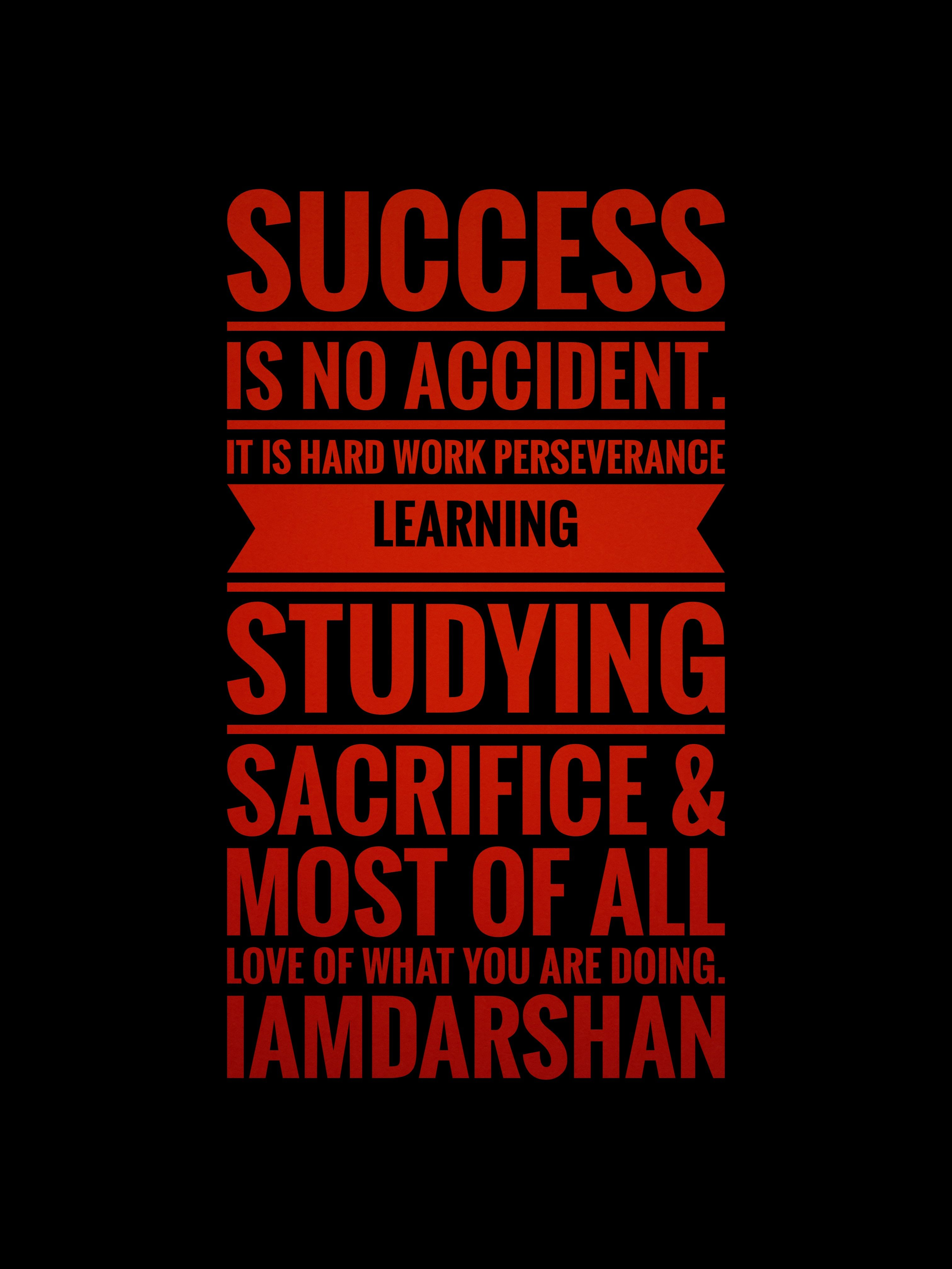 Top 10 Love Quotes Success Is No Accident It Is Hard Work
