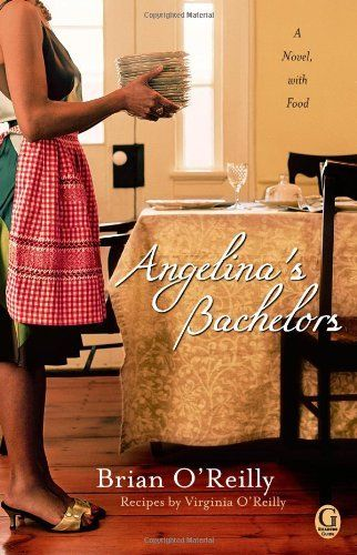 Angelina's Bachelors: A Novel with Food by Brian O'Reilly, http://www.amazon.com/dp/B006W3YHK8/ref=cm_sw_r_pi_dp_Rq.Upb15365SB