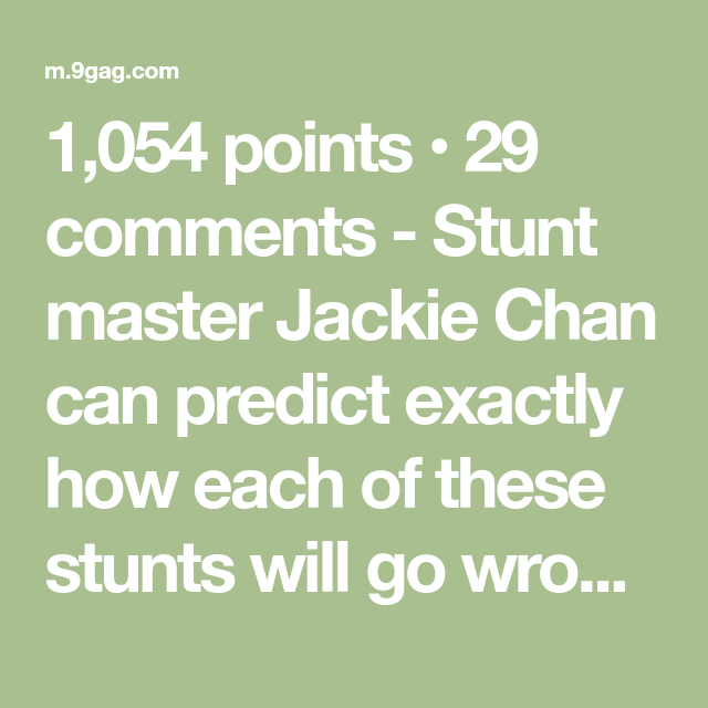 Stunt Master Jackie Chan Can Predict Exactly How Each Of These Stunts Will Go Wrong 4 17 Jackie Chan Stunts Best Funny Pictures