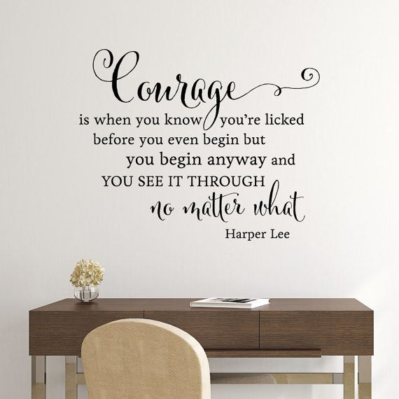 wall quote decal courage begin anyway see it through harper lee kill