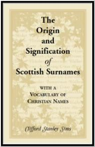 Origin And Signification Of Scottish Surnames With A Vocabulary Christian Names