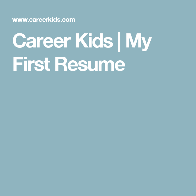 Career Kids | My First Resume  Career Kids My First Resume
