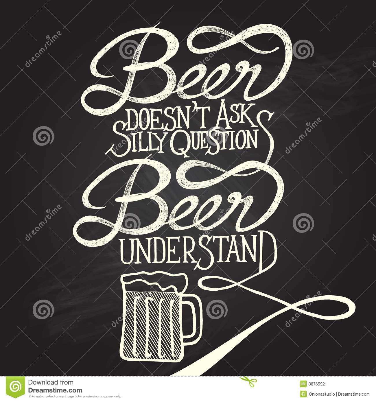 Beer Doesn't Ask Silly Questions. Beer Understands