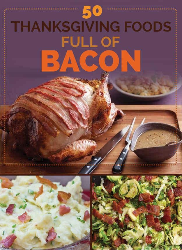 Thanksgiving foods full of bacon buzzfeed mobile