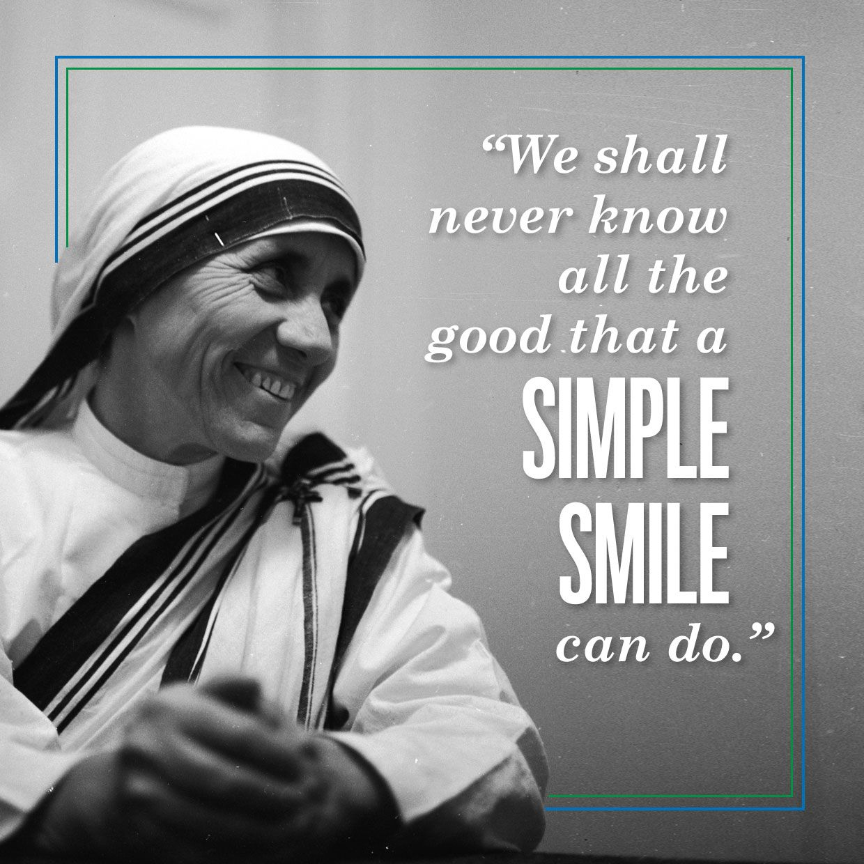 On Mother Teresas Birthday 9 Of Her Most Inspiring Quotes Get