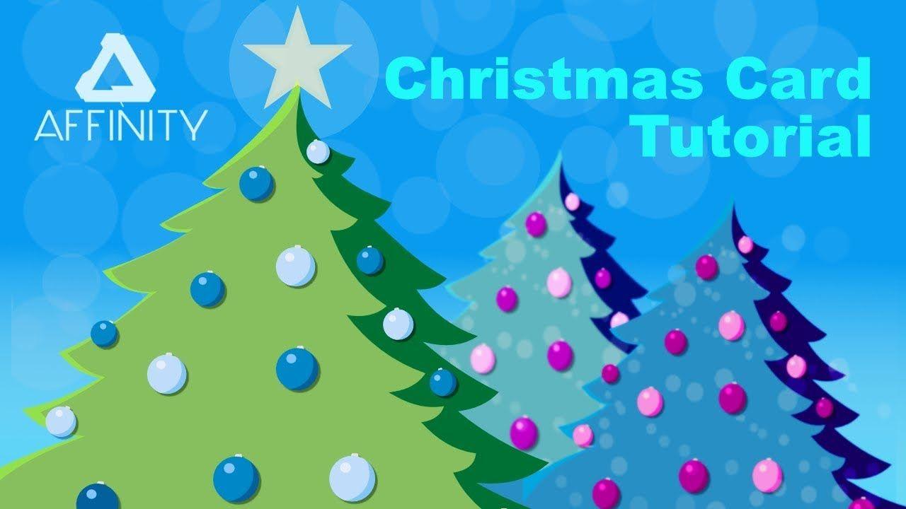 Affinity Designer Christmas Card Tutorial Part 2 Christmas Card Tutorials Christmas Cards Tutorial