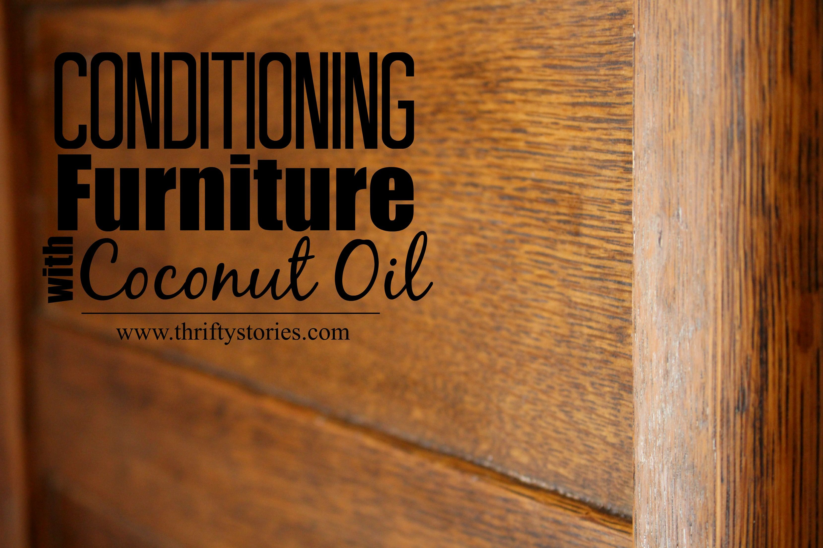 conditioning furniture with coconut oil 2