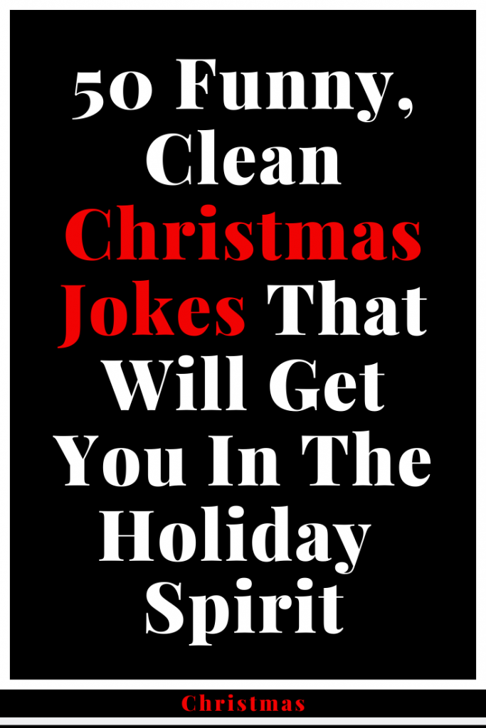 50 Funny Clean Christmas Jokes That Will Get You In The Holiday Spirit Mine Catalog Christmas Chri Christmas Jokes Holiday Spirit Christmas Holiday Spirit