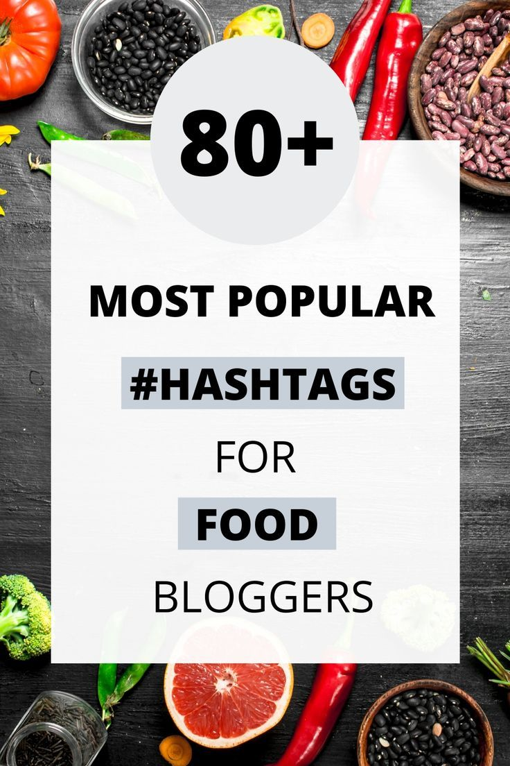 100 instagram hashtags for food bloggers in 2020 food
