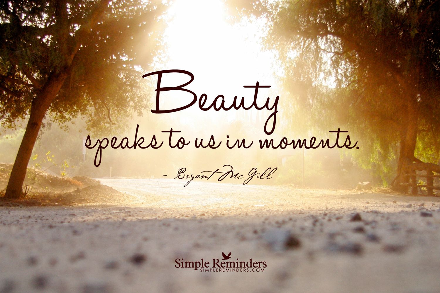 Beauty speaks to us in moments. ~Bryant McGill #spiritual ...