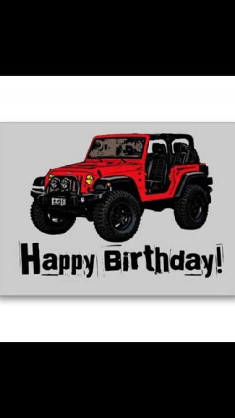 Happy Birthday Jeep Style With Images Happy Birthday Messages