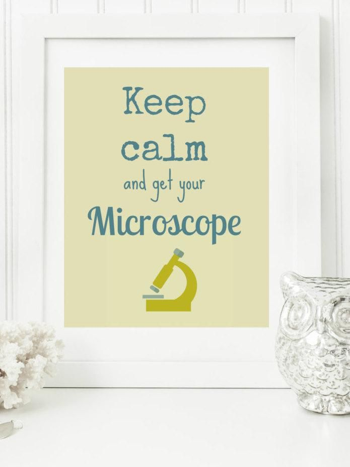 Limited Edition Instant Download: Keep Calm and Get Your Microscope ...