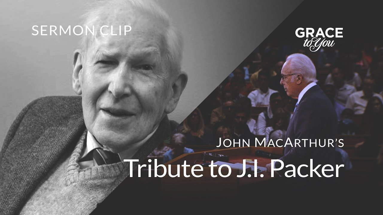 John Macarthur S Tribute To J I Packer In 2020 John Macarthur Tribute Sermon