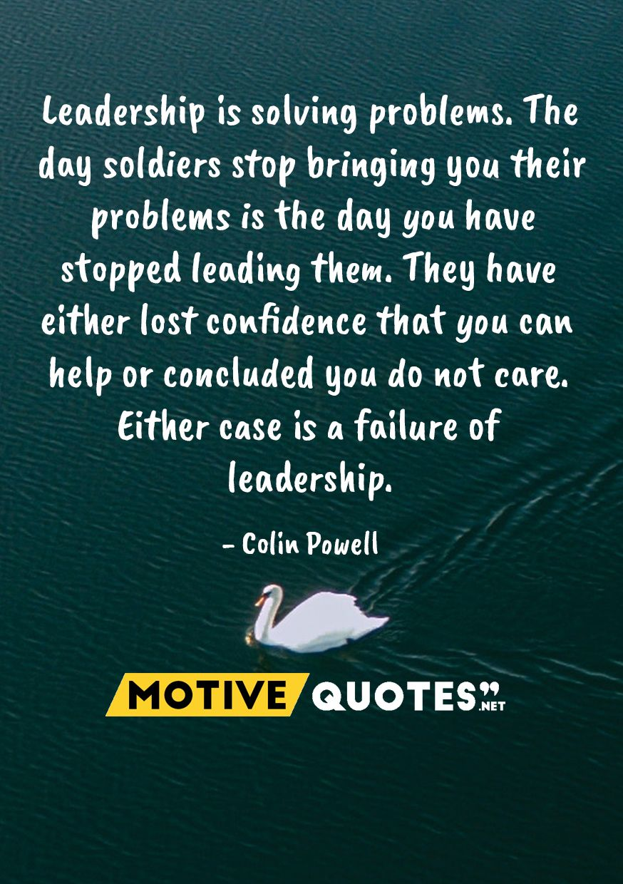 Leadership Is Solving Problems Motivequotes Net Problem Solving Leadership Quotes Solving