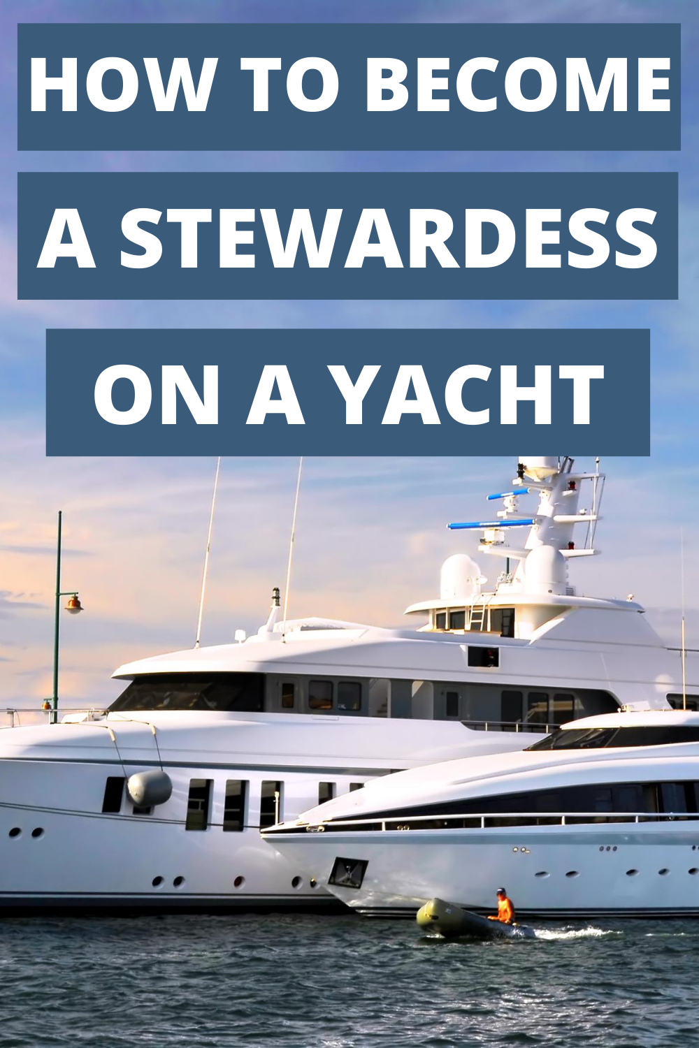How To Get A Stewardess Job On A Yacht