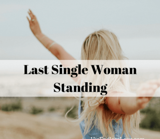 Last single woman standing guest post for his endless love blogging last single woman standing guest post for his endless love ccuart Gallery