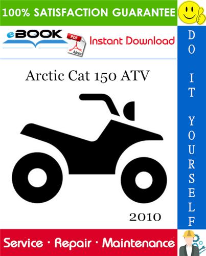 2010 Arctic Cat 150 Atv Service Repair Manual Repair Manuals Repair Arctic