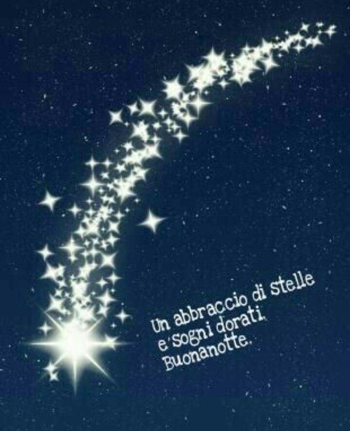 Un Abbraccio Di Stelle Buonanotte Pinterest Falling Stars