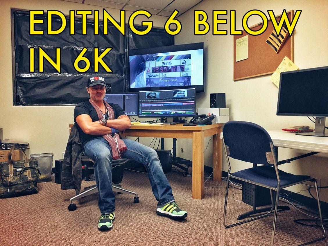 6 Below Editing In 6k Vashivisual Suite Edit Feature Film Dissertation On
