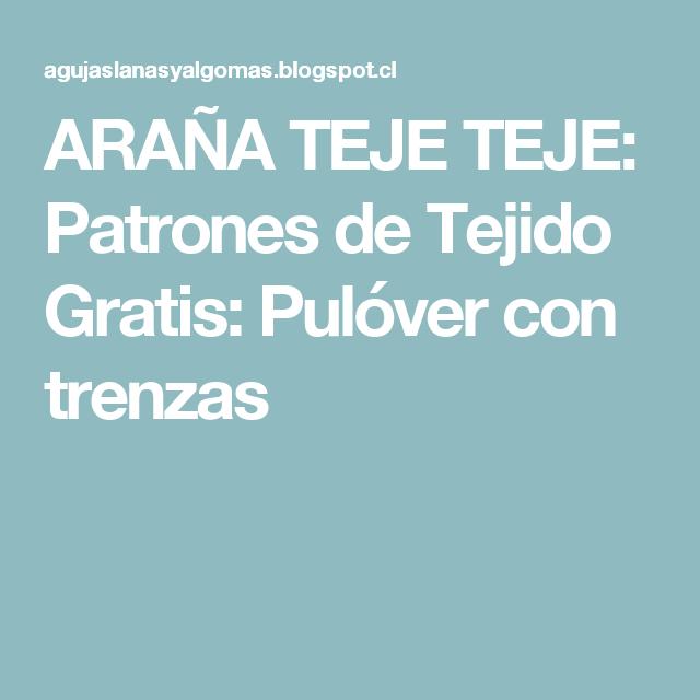 ARAÑA TEJE TEJE: Patrones de Tejido Gratis: Pulóver con trenzas ...